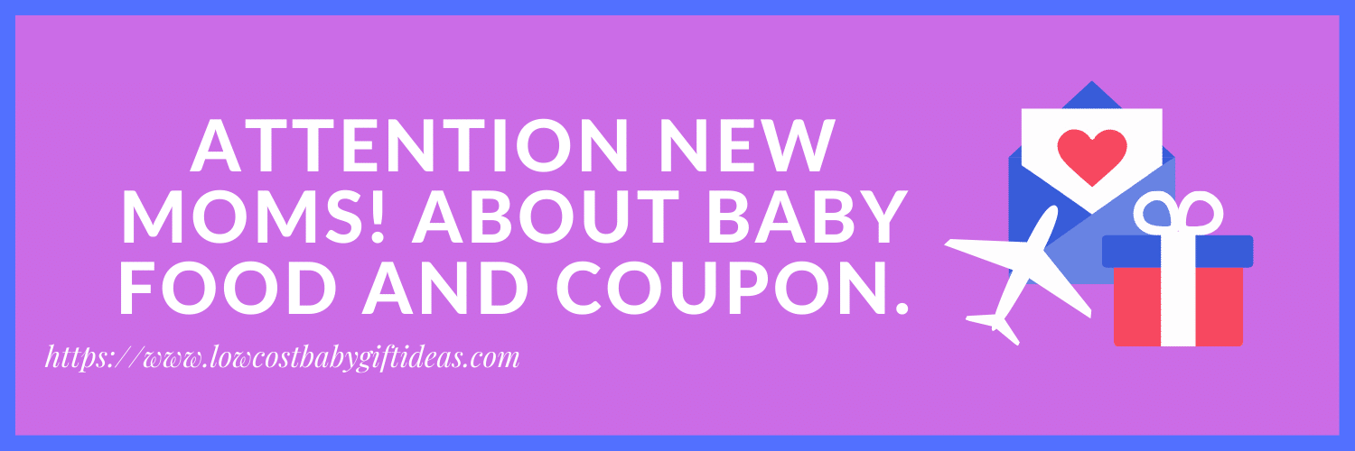Attention new Moms! About baby food and coupon.